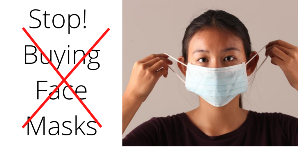 Stop Buying Face Masks for Corona Virus
