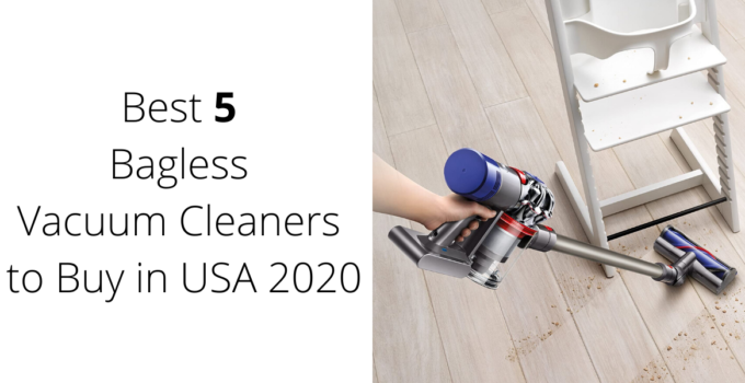 Best 5  Bagless Vacuum Cleaners to Buy in USA 2020
