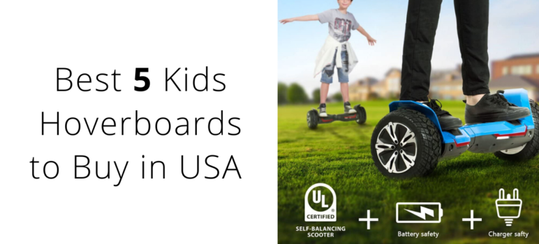 Best Kids Hoverboad to gift kid in USA